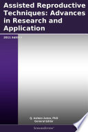 Assisted Reproductive Techniques  Advances in Research and Application  2011 Edition