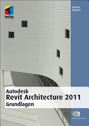 Autodesk Revit Architecture 2011 Grundlagen