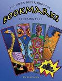The Super Duper Gigantic Bookmarks Coloring Book