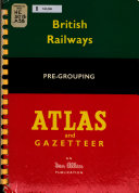 British Railways Pre grouping Atlas and Gazetteer