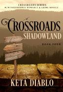 Crossroads Shadowland, Book 4 Pdf/ePub eBook