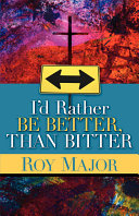 I d Rather Be Better  Than Bitter