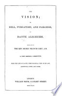 The Vision  Or Hell  Purgatory  and Paradise     Translated by the Rev  Henry Francis Cary     A New Edition  Corrected  With the Life of Dante  Chronological View of His Age  Additional Notes  and Index