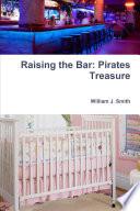 Raising the Bar  Pirates Treasure