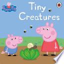 Peppa Pig  Tiny Creatures Book PDF
