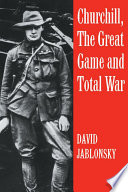 Churchill  the Great Game and Total War