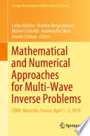 Mathematical and Numerical Approaches for Multi Wave Inverse Problems