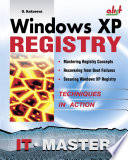 Windows XP Registry: A Complete Guide to Customizing and Optimizing Windows XP