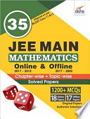 35 JEE Main Mathematics Online  2017 2012    Offline  2017 2002  Chapter wise   Topic wise Solved Papers