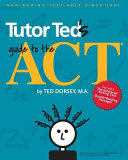 Tutor Ted s Guide to the ACT Book