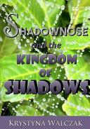 Shadownose and the Kingdom of Shadows