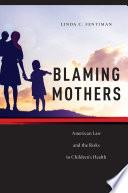Blaming Mothers