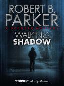 Walking Shadow  A Spenser Mystery