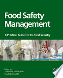 """Food Safety Management: A Practical Guide for the Food Industry"" by Yasmine Motarjemi, Huub Lelieveld"