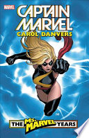 Captain Marvel: Carol Danvers - The Ms. Marvel Years
