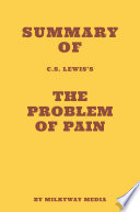 Summary of C S  Lewis s The Problem of Pain