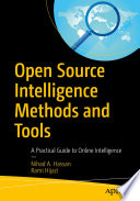"""Open Source Intelligence Methods and Tools: A Practical Guide to Online Intelligence"" by Nihad A. Hassan, Rami Hijazi"
