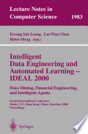 Intelligent Data Engineering and Automated Learning   IDEAL 2000  Data Mining  Financial Engineering  and Intelligent Agents Book