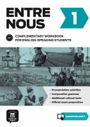 Entre Nous 1- Complementary Workbook for English Speaking Students