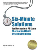Six-minute Solutions for Mechanical PE Exam Thermal and Fluids Systems Problems