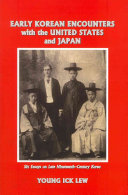 Early Korean Encounters with the United States and Japan
