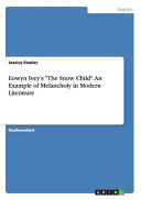 Eowyn Ivey s  The Snow Child   An Example of Melancholy in Modern Literature Book PDF