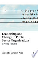 Leadership and Change in Public Sector Organizations