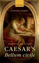 Studies on the Text of Caesar's Bellum Civile
