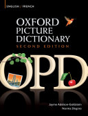 Oxford Picture Dictionary English-French Edition: Bilingual Dictionary for French-speaking teenage and adult students of English