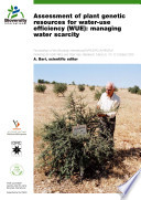 Assessment of plant genetic resources for water-use efficiency (WUE): managing water scarcity