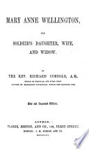 Mary Anne Wellington The Soldier S Daughter Wife And Widow With Plates Book PDF