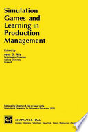 Simulation Games and Learning in Production Management
