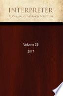 Interpreter A Journal Of Mormon Scripture Volume 23 2017