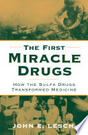 The First Miracle Drugs