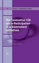 The Innovative CIO and E-participation in E-government Initiatives