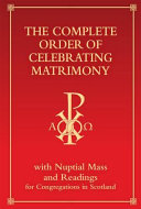 The Complete Order of Celebrating Matrimony (Scotland)