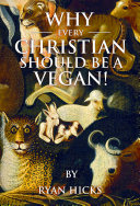 Why Every Christian Should Be A Vegan