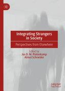 Integrating Strangers in Society