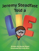 Jeremy Steadfast Told a Lie