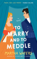 To Marry and to Meddle Book PDF