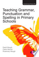 Teaching Grammar  Punctuation and Spelling in Primary Schools