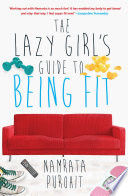 """The Lazy Girl's Guide to Being Fit"" by Namrata Purohit"