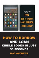How to Borrow and Loan Kindle Books in Just 30 Seconds