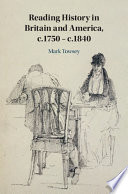 Reading History in Britain and America  c 1750    c 1840