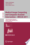 Medical Image Computing And Computer Assisted Intervention Miccai 2011