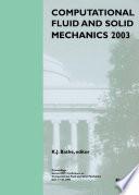 Computational Fluid And Solid Mechanics 2003