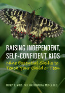 Raising independent, self-confident kids: nine essential skills to teach your child or teen