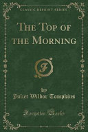 The Top of the Morning (Classic Reprint)