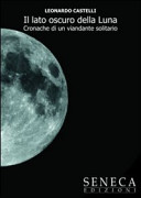Il lato oscuro della luna. Cronache di un viandante solitario
