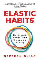 Elastic Habits